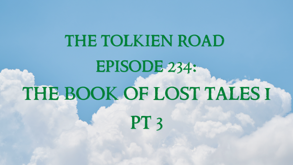The Book of Lost Tales I on The Tolkien Road Podcast
