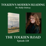 Tolkien's Modern Reading by Holly Ordway Interview on The Tolkien Road Podcast Episode 228
