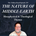 Tolkien Road Podcast Episode 259 » Carl Hostetter » The Nature of Middle-earth » Theological and Metaphysical Themes